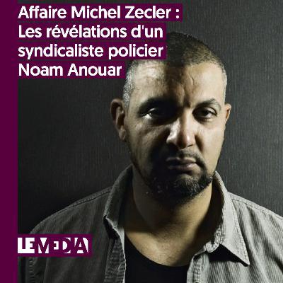 L'entretien d'actu   Affaire Michel Zecler : Les révélations d'un syndicaliste policier   Noam Anouar