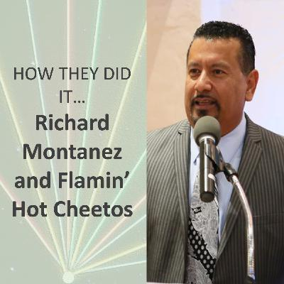 How they did it... Richard Montanez and Flamin' Hot Cheetos