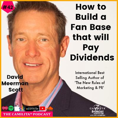 42: David Meerman Scott | How to Build a Fan Base That Will Pay Dividends