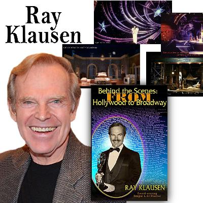 """Harvey Brownstone Interviews Ray Klausen, Legendary Set Designer & Author of """"Behind the Scenes: Hollywood to Broadway"""""""