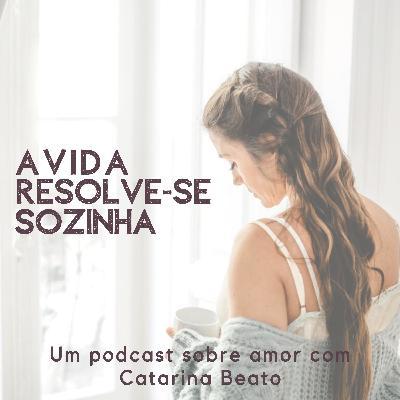 #3 Podemos amar várias pessoas? (Sim, ao mesmo tempo!) Com Cristiana Santos.