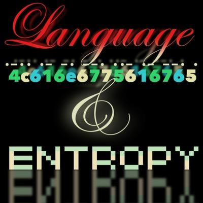 RR24: Language and Entropy (Information Theory in Language; Rerun)