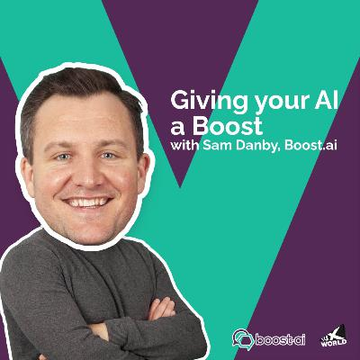 Giving your AI a Boost with Sam Danby