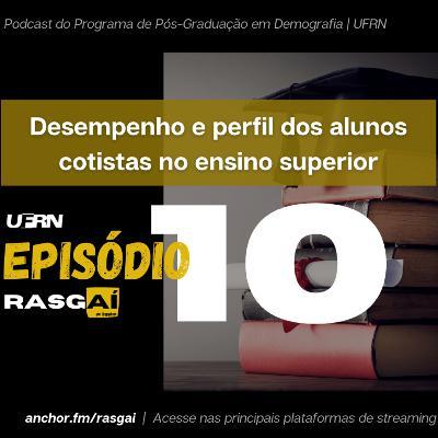 #10 | Desempenho e perfil dos alunos cotistas no ensino superior | Kleber Oliveira