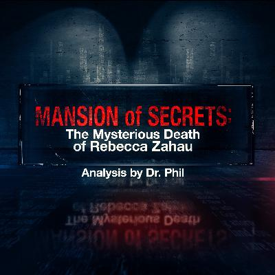 S2E4: Mansion of Secrets: The Mysterious Death of Rebecca Zahau - Analysis by Dr. Phil