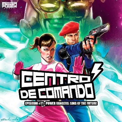 Centro de Comando 71 - Power Rangers: Sins of the Future!
