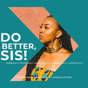 Do Better, Sis Episode 1: Issa No for Me, Sis