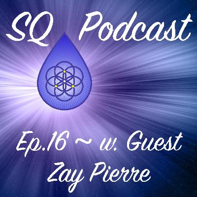 SQP-Ep.016 ~ It's All Incremental and Have Patience in the Process (w. Zay Pierre)