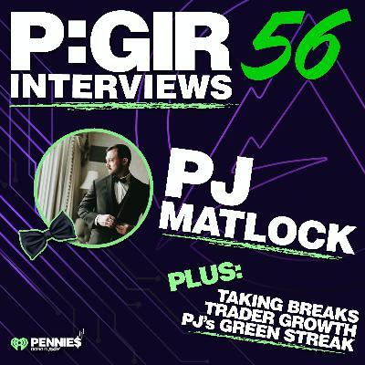 Episode 56: PJ Matlock Interview Pt. II
