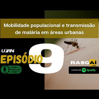#09 | Mobilidade populacional e transmissão de malária em áreas urbanas da Amazônia | Igor Cavallini Johansen