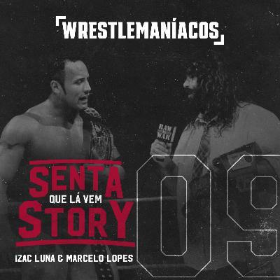 Senta que lá vem Story #09 - The Rock se torna uma super estrela e Mankind campeão