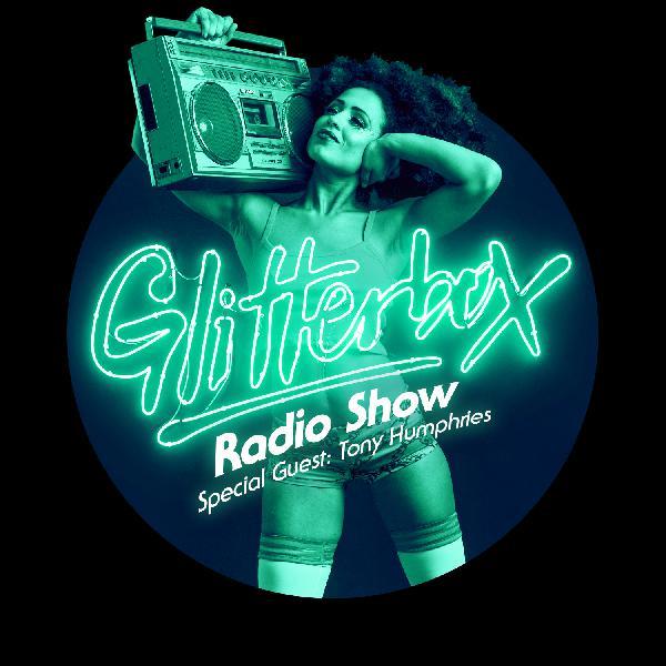 Glitterbox Radio Show 038: w/ Tony Humphries
