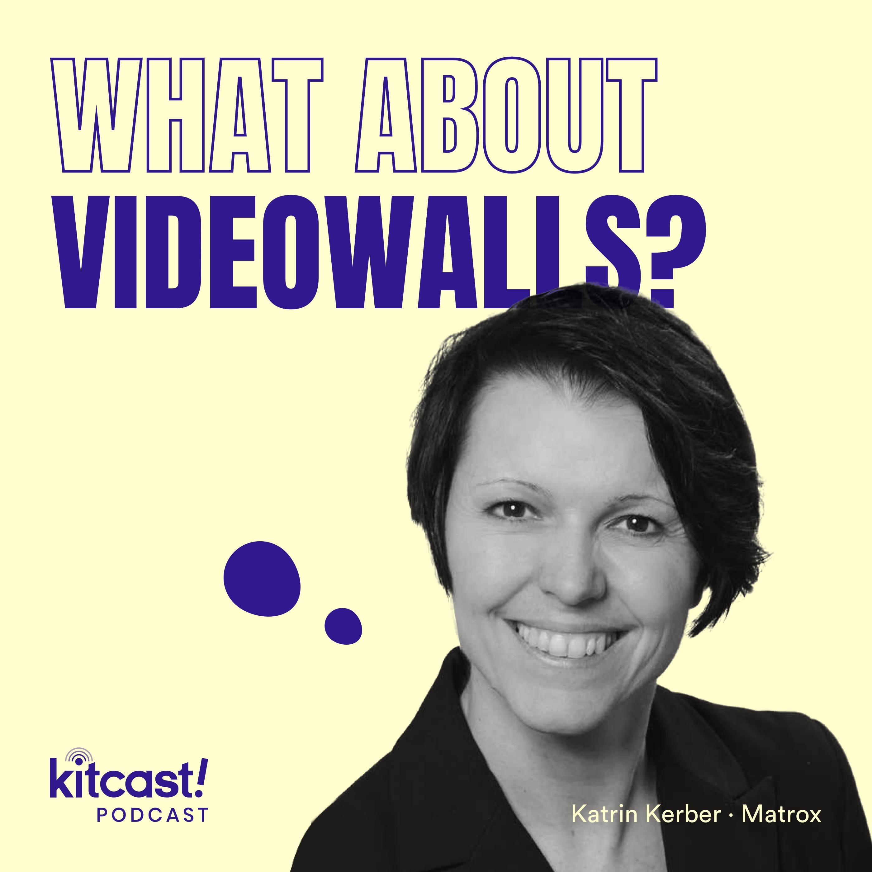 Kitcast Podcast feat Matrox – Episode 8 – What About Videowalls?