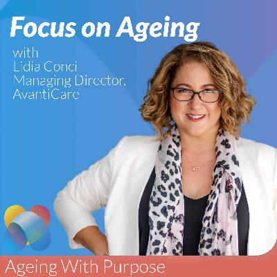 Looking To The Future Of Ageing with Lidia Conci