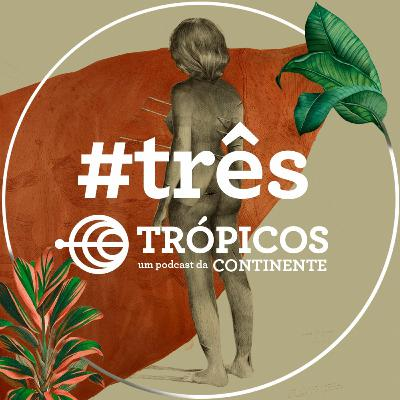 Trópicos #Três - Ser uma artista mulher ainda é uma questão?