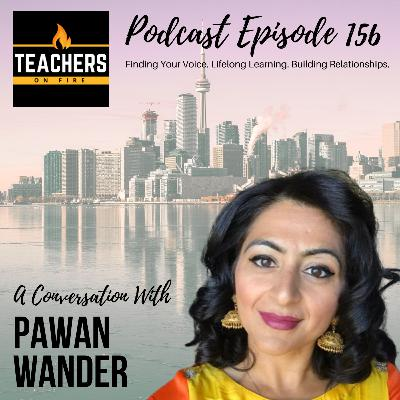 156 - Pawan Wander: Finding Your Voice, Lifelong Learning, and Building Relationships