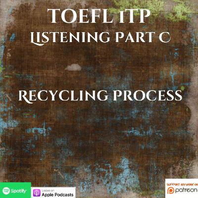 TOEFL iTP | Listening Part C | Longman | Recycling Process