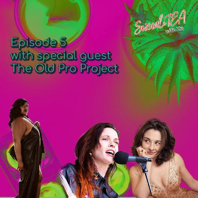 SexualiTea with special guest The Old Pro Project