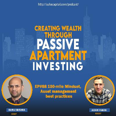 EP#88 100-mile Mindset, Asset management best practices with Jason Yarusi