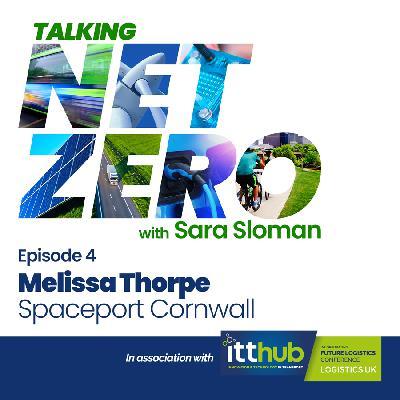 4: Talking Net Zero episode 4 - Melissa Thorpe