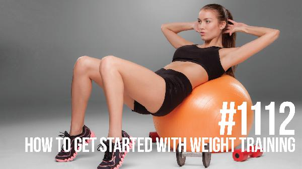 1112: How to Get Started with Weight Training