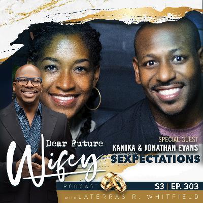 Sexpectations (Guests: Kanika & Jonathan Evans)
