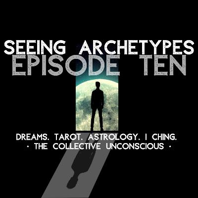 Archetypes, The Collective Unconscious, + all things Woo-Woo! [Episode #10]