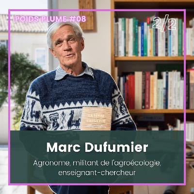 #08 - Marc Dufumier - Agronome, agroécologue et enseignant-chercheur