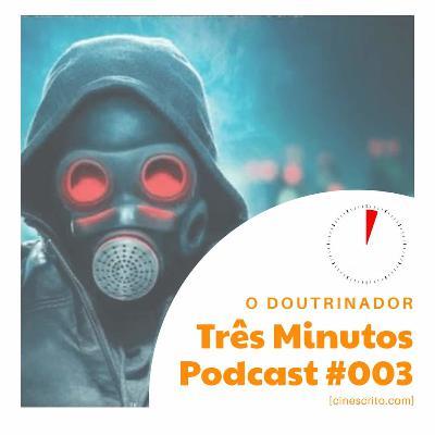 Três Minutos Podcast #3 - O Doutrinador