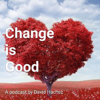 Change is Good - Episode 2