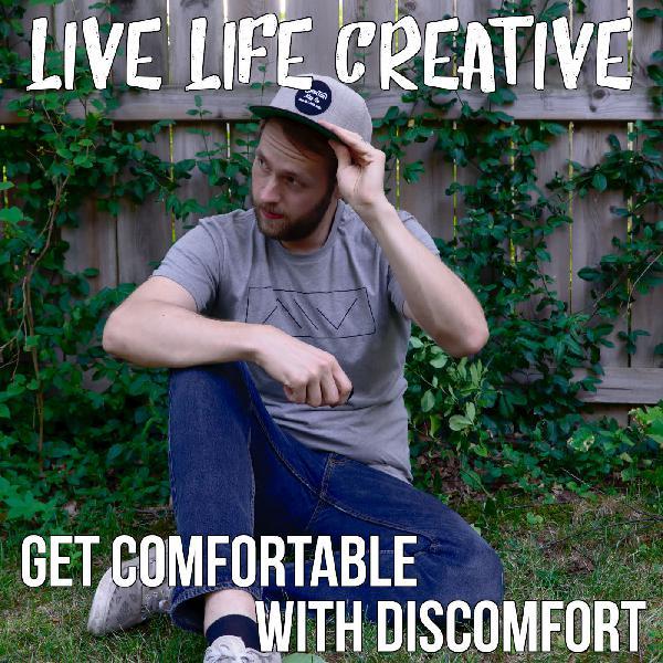 Get Comfortable with Discomfort