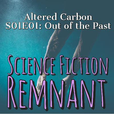 TV Show: Altered Carbon S01E01 Out of the Past (2018)