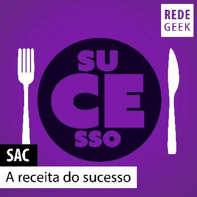 SAC – A receita do sucesso
