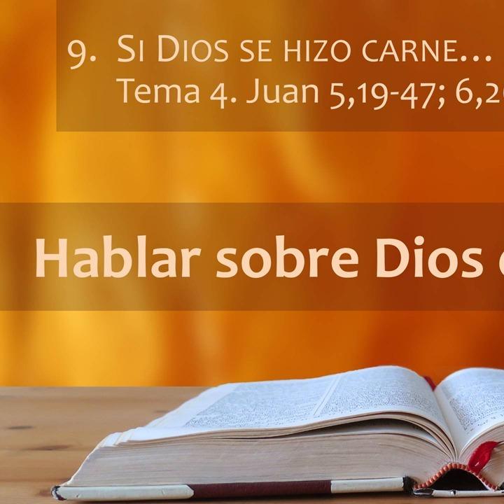 Juan 5,19-47; 6,26-60 | Dios se hizo carne (4)