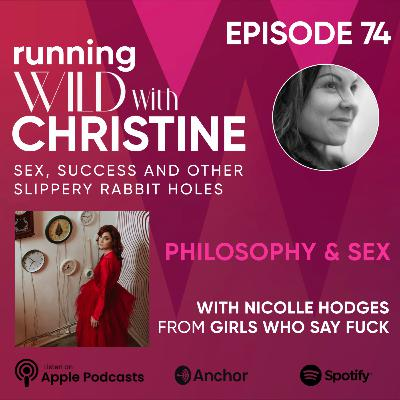 Ep 74: Philosophy & Sex, with Nicolle Hodges