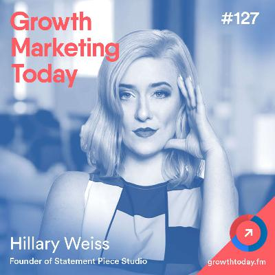 How to Build a Thriving Audience with Attention-Grabbing Content with Hillary Weiss (GMT127)