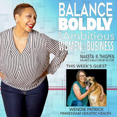 A Happier & Healthier Animal-Human Relationship with Wendie Patrick