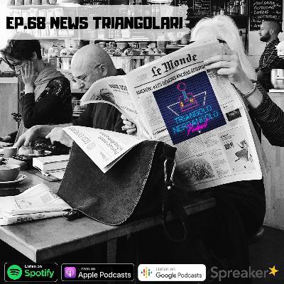 News Triangolari - Gennaio 2021 Ep 68