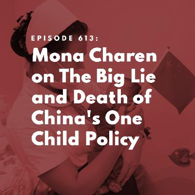 Mona Charen on The Big Lie and Death of China's One Child Policy