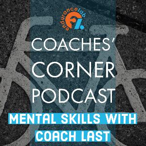 Coaches Corner 55 - Mental Skills with Coach Last from Mental Grit Consulting