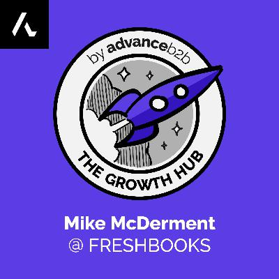 Mike McDerment - Co-Founder of FreshBooks - How To Not Kill Your SaaS Business