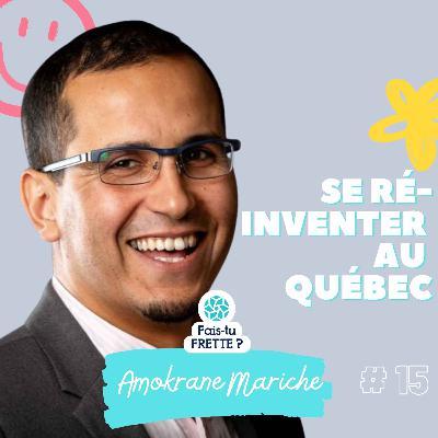 #15 Se ré-inventer au Québec - Amokrane Mariche