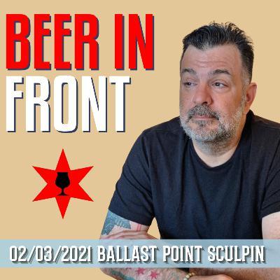 February 3, 2021 - Ballast Point Sculpin