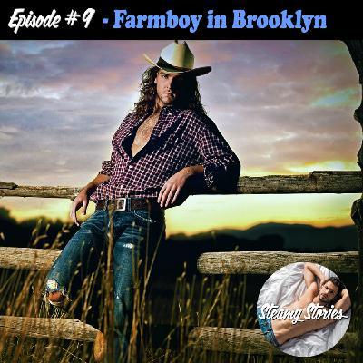 9. Farmboy in Brooklyn