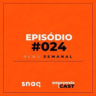 NEWS SEMANAL - EPISÓDIO #024
