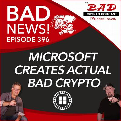 Microsoft Creates ACTUAL Bad Crypto - Bad News For Friday, April 17th