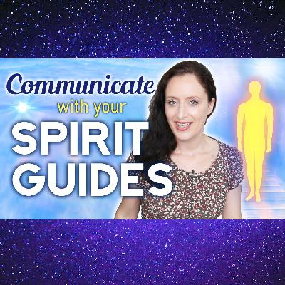Spirit Guides, How To Communicate With Them. Step by Step. Get A Clearer Connection.
