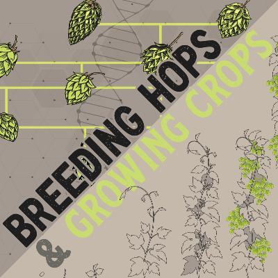 S.2, E.5 - Breeding Hops & Growing Crops