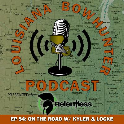 Episode 54: On The Road w/ Kyler and Locke