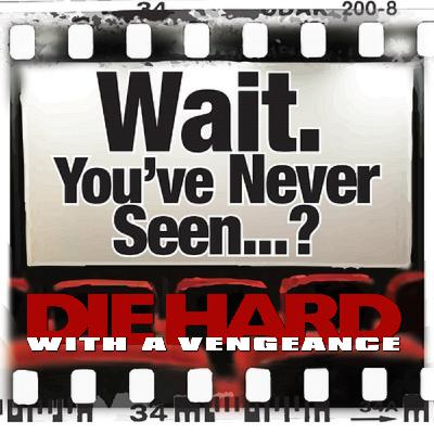 Episode 057: Die Hard 3--Die Hard with a Vengeance